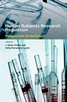 Human Subjects Research Regulation: Perspectives On The Future