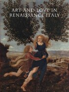 Art And Love In Renaissance Italy