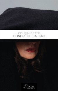 Cousin Bette: Honore De Balzac