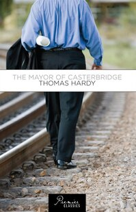 Mayor of Casterbridge: Thomas Hardy