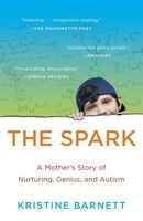 The Spark: A Mother's Story Of Nurturing Genius