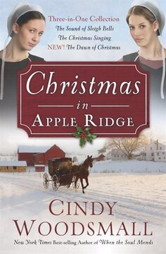 Christmas In Apple Ridge: Three-in-one Collection: The Sound Of Sleigh Bells, The Christmas Singing, New! The Dawn Of Christm