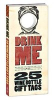 Drink Me!: 25 Wine Bottle Gift Tags
