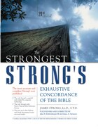 Strongest Strong's Exhaustive Concordance Of The Bible: 21st Century Edition