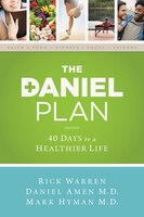 Daniel Plan: 40 Days To A Healthier Life