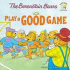 Berenstain Bears Play A Good Game