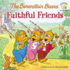 Berenstain Bears Faithful Friends
