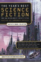 The Year's Best Science Fiction: Twentieth Annual Collection: Twentieth Annual Collection