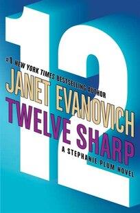 Twelve Sharp: A Stephanie Plum Novel