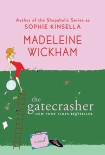 The Gatecrasher: A Novel