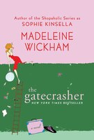 The Gatecrasher: A Novel