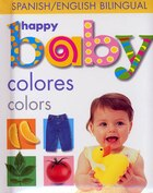 Happy Baby: Colors Bilingual: Spanish/English Bilingual