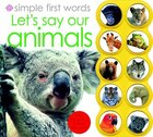 Simple First Words Let's Learn Our Animals