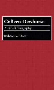 Colleen Dewhurst: A Bio-Bibliography