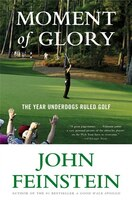 Moment Of Glory: The Year Underdogs Ruled Golf