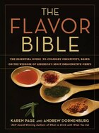 The Flavor Bible: The Essential Guide To Culinary Creativity, Based On The Wisdom Of America's Most Imaginative Chefs