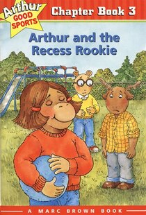 Arthur and the Recess Rookie: Arthur Good Sports Chapter Book 3