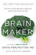 Brain Maker: The Power Of Gut Microbes To Heal And Protect Your Brain?for Life