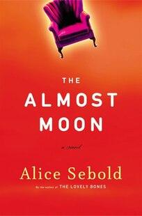 Almost Moon: A Novel