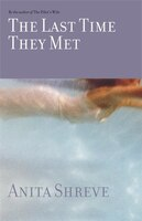 The Last Time They Met: A Novel