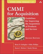 CMMI for Acquisition: Guidelines for Improving the Acquisition of Products and Services
