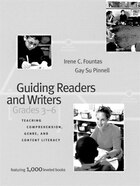 Guiding Readers And Writers Grades 3-6: Teaching Comprehension, Genre, And Content Literacy