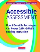 Accessible Assessment: How 9 Sensible Techniques Can Power Data-driven Reading Instruction