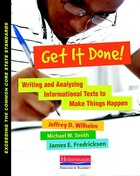 Get It Done! Writing And Analyzing Informational Texts To Make Things Happen