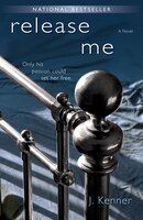 Release Me (the Stark Trilogy): A Novel