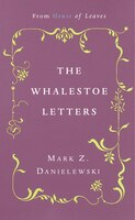 The Whalestoe Letters: From House of Leaves