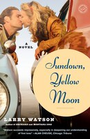 Sundown, Yellow Moon: A Novel