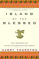 Island Of The Blessed: The Secrets of Egypt's Everlasting Oasis