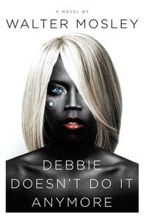 Debbie Doesn't Do It Anymore: A Novel