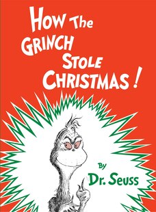 How the Grinch Stole Christmas!: (anniversary Edition)