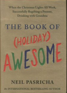 The Book of (Holiday) Awesome: When The Christmas Lights All Work, Successfully Regifting A Present, Drinking With Grandma