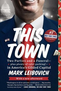 This Town: Two Parties And A Funeral?plus, Plenty Of Valet Parking!?in America's Gilded Capital