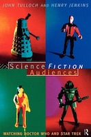 Science Fiction Audiences: Watching Star Trek and Doctor Who
