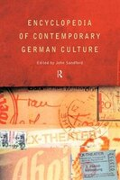 Encyclopedia of Contemporary German Culture