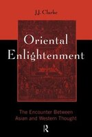 Oriental Enlightenment: The Encounter between Asian and Western Thought