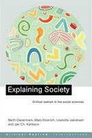 Explaining Society: An Introduction to Critical Realism in the Social Sciences