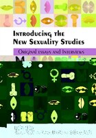 Introducing the New Sexuality Studies: Original Essays and Interviews