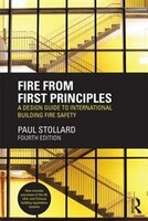 Fire From First Principles: A Design Guide To International Building Fire Safety