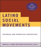 Latino Social Movements: Historical and Theoretical Perspectives