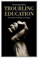 Troubling Education: Queer Activism and Anti-Oppressive Pedagogy