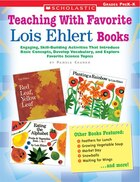 Teaching with Favorite Lois Ehlert Books: Engaging, Skill-Building Activities That Introduce Basic Concepts, Develop Vocabulary, and Explore