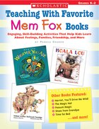 Teaching with Favorite Mem Fox Books: Engaging, Skill-Building Activities That Help Kids Learn About Feelings, Families, Friendship and M