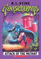 Goosebumps: Attack of the Mutant: .
