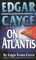 EDGAR CAYCE ON ATLANTIS: America's Greatest Psychic