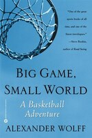 Big Game, Small World: A Basketball Adventure