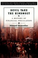 Devil Take The Hindmost:  A History Of Financial Speculation: A History of Financial Speculation